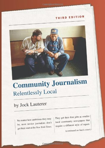 Community Journalism: Relentlessly Local (H. Eugene and...