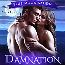 Damnation: Reckless Desires: Blue Moon Saloon, Book 1 Audiobook by Anna Lowe Narrated by Kelsey Osborne