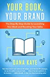 img - for Your Book, Your Brand: The Step-By-Step Guide to Launching Your Book and Boosting Your Sales book / textbook / text book