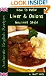 How To Make Liver & Onions Gourmet St...