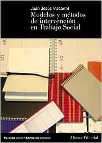 Modelos y metodos de intervencion en trabajo social/ Models and