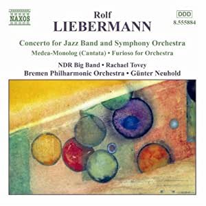 Liebermann: Concerto for Jazz Band / Furioso / Medea-Monolog