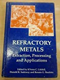 img - for Refractory Metals: Extraction, Processing and Applications book / textbook / text book