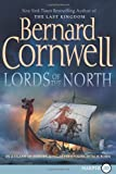 Lords of the North (The Saxon Chronicles Series #3) (0060888636) by Bernard Cornwell