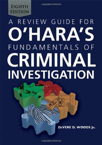 A Review Guide For O'Hara'S Fundamentals Of Criminal Investigation