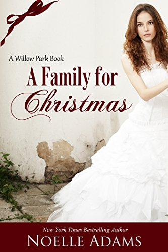 Noelle Adams - A Family for Christmas (Willow Park Book 3)