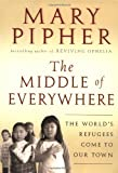 The Middle of Everywhere: The World's Refugees Come to Our Town (0151006008) by Pipher, Mary