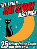 img - for The Third Cat Story Megapack: 25 Frisky Feline Tales, Old and New book / textbook / text book