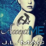 Accept Me: Wrecked, Book 3 (       UNABRIDGED) by J. L. Mac Narrated by Veronica Meunch