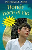 Donde nace el rio: Where the River Begins (Spanish Edition) (0825417899) by St. John, Patricia
