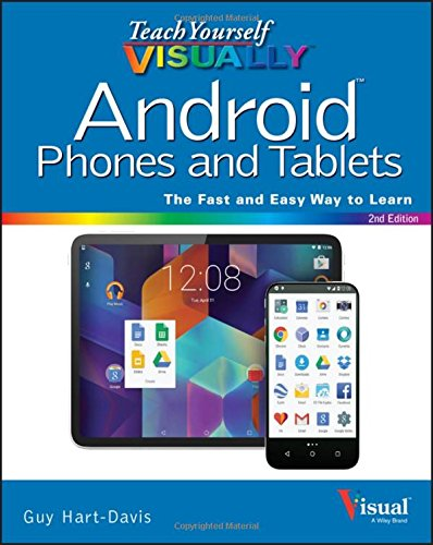 Download Teach Yourself VISUALLY Android Phones and Tablets (Teach Yourself VISUALLY (Tech))