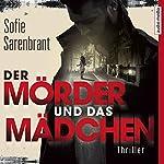 Der Mörder und das Mädchen   Sofie Sarenbrant