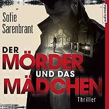 Der Mörder und das Mädchen Hörbuch von Sofie Sarenbrant Gesprochen von: Tanja Gerke, Simon Jäger