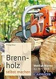 Brennholz selbst machen: Wohlige Wärme aus dem Wald