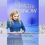 Whiter Than Snow: Brides of Weatherton | Leah Atwood