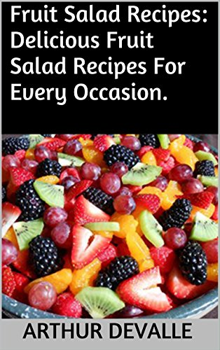 Fruit Salad Recipes: Delicious Fruit Salad Recipes For Every Occasion.