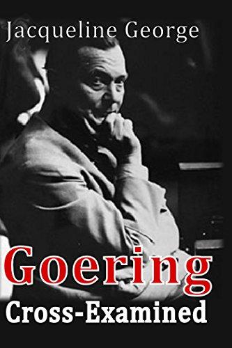 Jacqueline George - Goering Cross-Examined