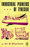 img - for Industrial pioneers of Tyneside (Northern history booklets) book / textbook / text book