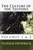 The Culture of the Teutons: Volumes 1 and 2