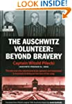 The Auschwitz Volunteer: Beyond Bravery