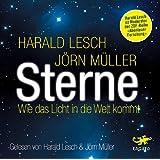 Sterne: Wie das Licht in die Welt kommt (6 CDs)