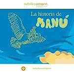 La Historia de Manú [The Story of Manú] | Ana María Del Río