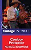 Cowboy Protector (Mills & Boon Intrigue) (The McKenna Legacy, Book 6)