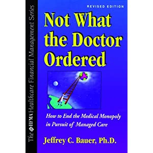 Not What the Doctor Ordered (Hfma Healthcare Financial Management Series)