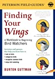 img - for Finding Your Wings: A Workbook for Beginning Bird Watchers (Peterson Field Guide Workbook) book / textbook / text book