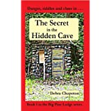 The Secret in the Hidden Cave (Big Pine Lodge series) ~ Debra Chapoton