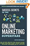 Success Secrets of the Online Marketi...