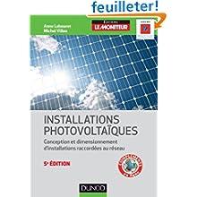 Installations photovoltaïques - 5e éd. - Conception et dimensionnement d'installations raccordées au: Conception...