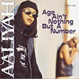 Age Ain't Nothing But a Number ~ Aaliyah