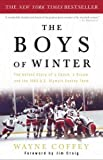 img - for The Boys of Winter: The Untold Story of a Coach, a Dream, and the 1980 U.S. Olympic Hockey Team book / textbook / text book