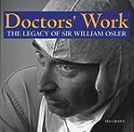Doctors'  Work: The Legacy of Sir Wil...