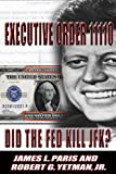 img - for JFK Assassination: Executive Order 11110 - Did The Fed Kill JFK? book / textbook / text book