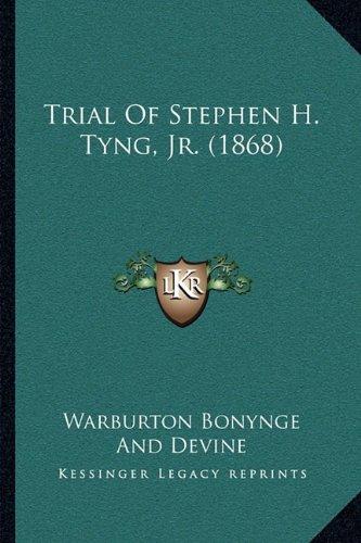 Trial of Stephen H. Tyng, JR. (1868)