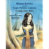 Blanchette et les Sept Petits Cajuns: A Cajun Snow White
