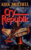 Cry Republic (0441123899) by Mitchell, Kirk