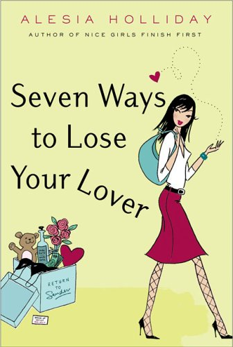 Seven Ways to Lose Your Lover, ALESIA HOLLIDAY