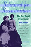 img - for Rehearsal for Reconstruction: The Port Royal Experiment (Brown Thrasher Books) book / textbook / text book