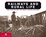 Gary Boyd-Hope Railways and Rural Life: SWA Newton and the Great Central Railway