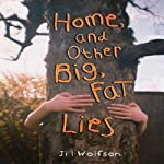 Home and Other Big, Fat Lies | Jill Wolfson