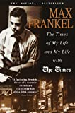 Max Frankel Times of My Life and My Life with the Times
