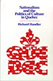 Nationalism and the Politics of Culture in Quebec (New Directions in Anthro Writing) (0299115143) by Richard Handler