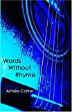 Words Without Rhyme (The Zac Trilogy, Book 2)