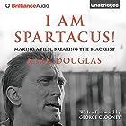 I Am Spartacus!: Making a Film, Breaking the Blacklist Hörbuch von Kirk Douglas Gesprochen von: Michael Douglas