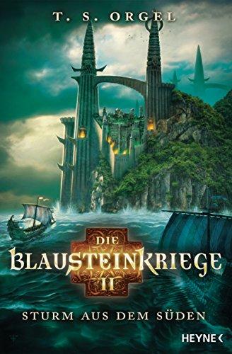 T.S. Orgel: Die Blausteinkriege 2 - Sturm aus dem S�den