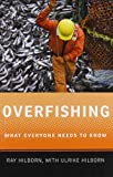 Overfishing: What Everyone Needs to Know (0199798133) by Hilborn, Ray