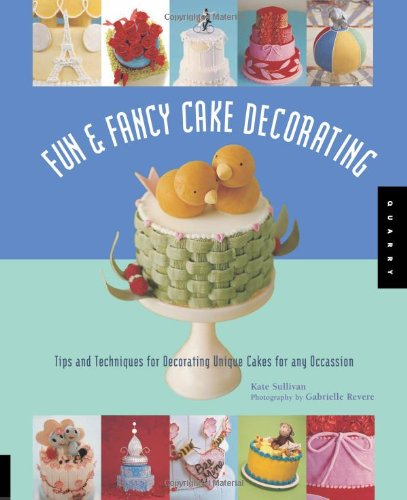 Fun and Fancy Cake Decorating: Tips and Techniques for Decorating Unique Cakes for Any Occasion